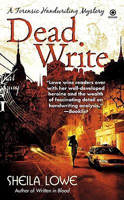 Dead Write: A Forensic Handwriting Mystery - Lowe, Sheila