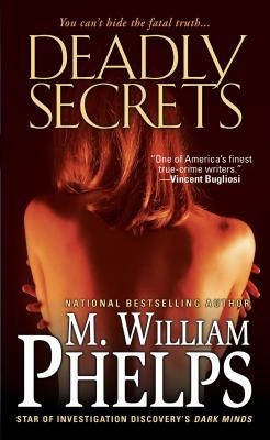 Deadly Secrets - Phelps, M. William