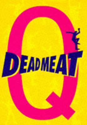 "Deadmeat - ""Q"""