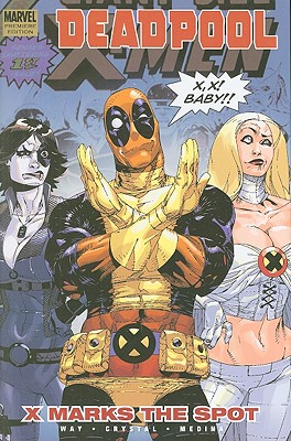 Deadpool: X Marks the Spot Premiere v. 3 - Way, Daniel, and Crystal, Shawn (Artist)