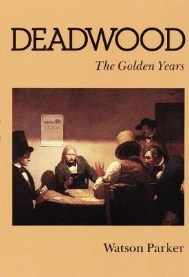 Deadwood: The Golden Years - Parker, Watson