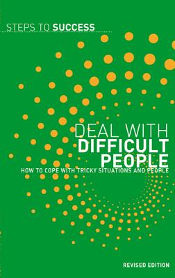 Deal with Difficult People: How to Cope with Tricky Situations and People - A & C Black Publishers Ltd (Creator)