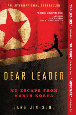 Dear Leader: My Escape from North Korea - Jin-Sung, Jang