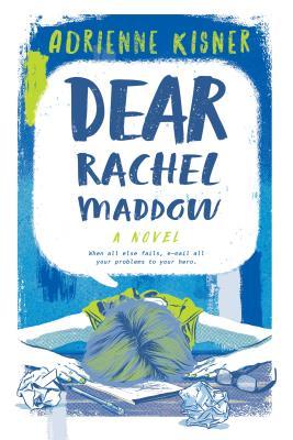 Dear Rachel Maddow - Kisner, Adrienne