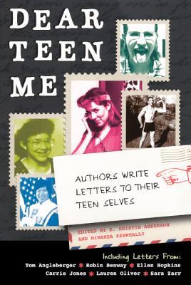 Dear Teen Me - Anderson, E Kristin (Editor), and Kenneally, Miranda (Editor)