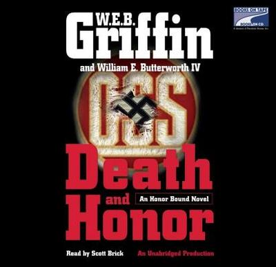 Death and Honor - Griffin, W E B, and Butterworth, William E, IV, and Brick, Scott (Read by)