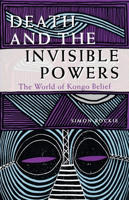 Death and the Invisible Powers: The World of Kongo Belief - Bockie, Simon