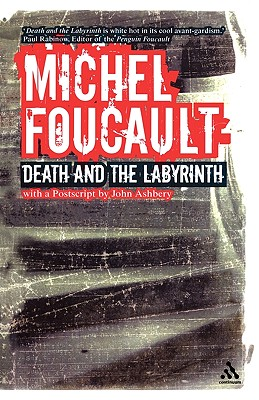 Death and the Labyrinth - Foucault, Michel, and Faubion, James (Editor), and Ruas, Charles (Translated by)