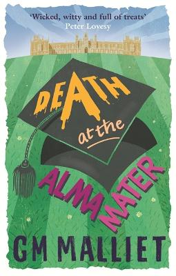 Death at the Alma Mater - Malliet, G. M.