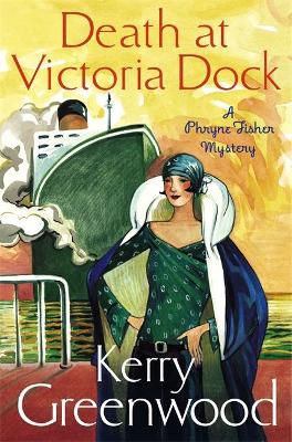 Death at Victoria Dock: Miss Phryne Fisher Investigates - Greenwood, Kerry