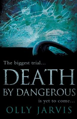 Death by Dangerous - Jarvis, Olly