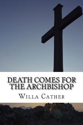 Death Comes for the Archbishop - Cather, Willa, and Qwerty Books (Prepared for publication by)