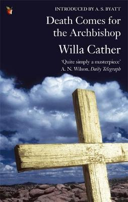 Death Comes for the Archbishop - Cather, Willa, and Byatt, A S (Introduction by)