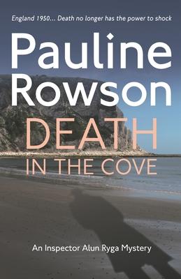 Death In The Cove: An Inspector Alun Ryga Mystery - Rowson, Pauline