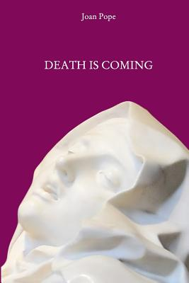 Death Is Coming - Pope, Joan