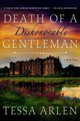 Death of a Dishonorable Gentleman: A Mystery - Arlen, Tessa