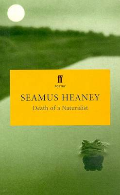 death of a naturalist seamus heaney Foreword death of a naturalist published by faber in 1966 is seamus heaney's inaugural collection his early poems demonstrate accessibility, erudition and vitality.