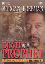 Death of a Prophet: The Last Day In the Life of Malcolm X