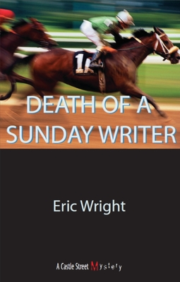 Death of a Sunday Writer: A Lucy Trimble Mystery - Wright, Eric