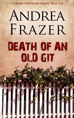 Death of an Old Git - Frazer, Andrea