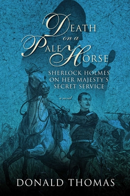 Death on a Pale Horse: Sherlock Holmes on Her Majesty's Secret Service - Thomas, Donald