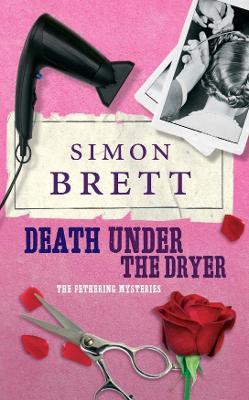 Death Under the Dryer - Brett, Simon