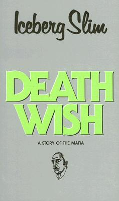 Death Wish: A Story of the Mafia - Beck, Robert