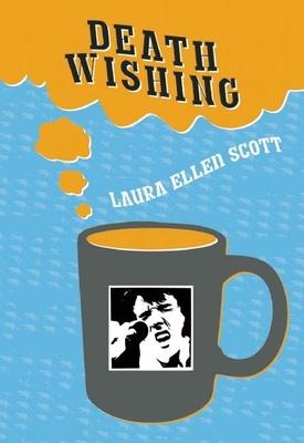 Death Wishing - Scott, Laura Ellen