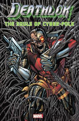 Deathlok: The Souls of Cyber-Folk - McDuffie, Dwayne (Text by)