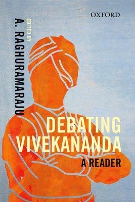 Debating Vivekananda: A Reader - Raghuramaraju, A. (Editor)