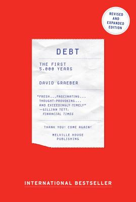 Debt - Updated and Expanded: The First 5,000 Years - Graeber, David