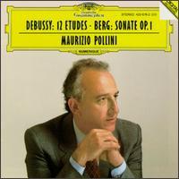 Debussy: 12 Etudes; Berg: Sonate Op. 1 - Maurizio Pollini (piano)