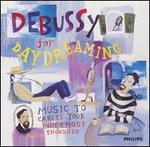 Debussy for Daydreaming: Music to Caress Your Innermost Thoughts - Annie Challan (harp); Boston Pops Orchestra; Claudio Arrau (piano); Colette Lequien (viola); Detroit Symphony Orchestra; Elisa Pegreffi (violin); Franco Rossi (cello); Janet Ferguson (flute); London Symphony Orchestra