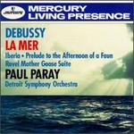 Debussy: La Mer; Iberia; Prelude to the Afternoon of a Faun; Ravel: Mother Goose Suite