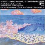Debussy: La Mer; Nocturnes; La Damaiselle élue - Ensemble Vocal Michel Piquemal; Mireille Delunsch (soprano); Sylvie Sulle (mezzo-soprano); L'Orchestre National de Lille