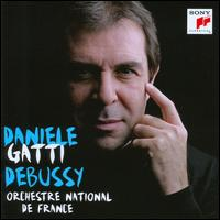Debussy: Orchestral Works - Orchestre National de France; Daniele Gatti (conductor)