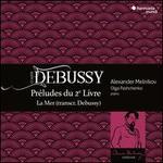Debussy: Préludes du 2e Livre; La Mer (transcr. Debussy)