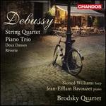 Debussy: String Quartet; Piano Trio; Deux Danses; Rêverie