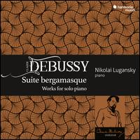 Debussy: Suite bergamasque - Works for Piano - Nikolai Lugansky (piano)