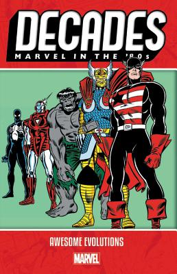 Decades: Marvel in the 80s - Awesome Evolutions - Marvel Comics