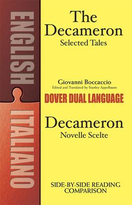 Decameron Selected Tales / Decameron Novelle Scelte: A Dual-Language Book - Boccaccio, Giovanni, Professor, and Appelbaum, Stanley (Editor)