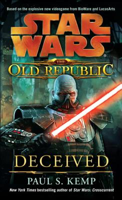 Deceived: Star Wars Legends (the Old Republic) - Kemp, Paul S