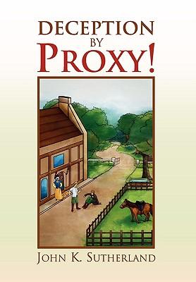 Deception by Proxy! - Sutherland, John K