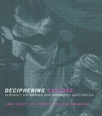 Deciphering Culture - Crisp, Jane, and Ferres, Kay, and Swanson, Gillian