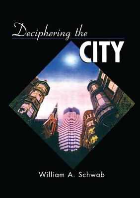 Deciphering the City - Schwab, William A.