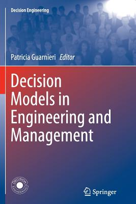 Decision Models in Engineering and Management - Guarnieri, Patricia (Editor)