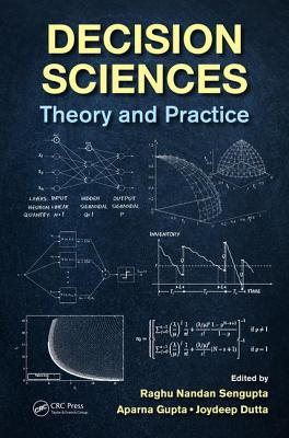 Decision Sciences: Theory and Practice - Sengupta, Raghu Nandan (Editor), and Gupta, Aparna (Editor), and Dutta, Joydeep (Editor)