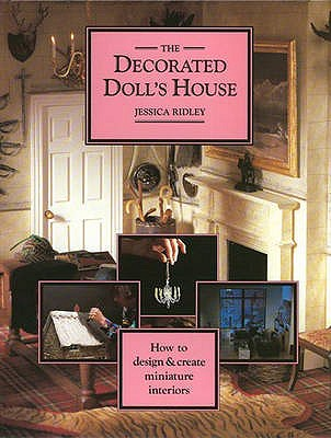 Decorated Doll's House - Ridley, Jessica