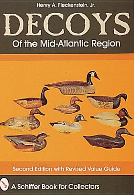 Decoys of the Mid-Atlantic Region - Fleckenstein, Henry A