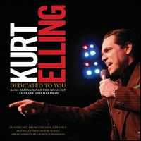 Dedicated to You: Kurt Elling Sings the Music of Coltrane and Hartman - Kurt Elling